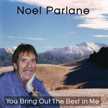 NOEL PARLANE - You Bring Out the Best in Me